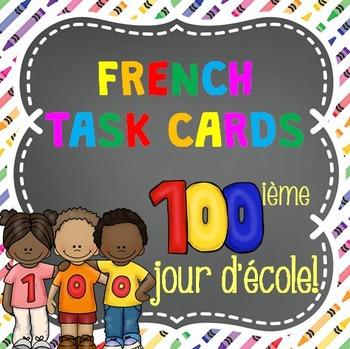 French 100th Day of School/Le centième jour d'école (24 cartes à tâches)