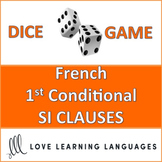French 1st Conditional SI CLAUSE Dice Game - Jeu de dés