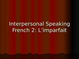 French 2 Dialogue: Imparfait (AP Prep)