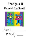 French 2 Unit 4: La Santé (No textbook necessary) 5 week unit