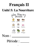 French 2 Unit 5: La Nourriture (No textbook necessary) 5 w