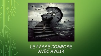 French 2 Unit- Passé Composé with AVOIR and AVOIR Irregular Verbs
