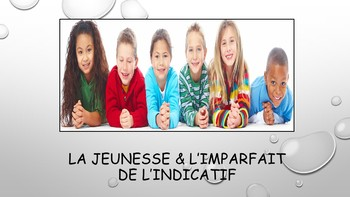 French 2 Unit- Youth and Imperfect Tense