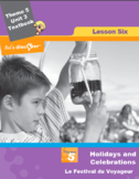 French 5 FSL: Lesson 6:Holidays & Celebrations:Le Festival