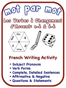 French Accent-Change Verbs (e->è, é->è) Writing Activities (6 Versions)