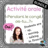"""Activité orale: """"Pendant le congé, as-tu...?"""" BUNDLE - Updated"""