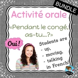 "Activité orale: ""Pendant le congé, as-tu...?"" **BUNDLE**"