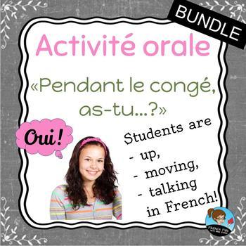 """Activité orale: """"Pendant le congé, as-tu...?"""" **BUNDLE**"""