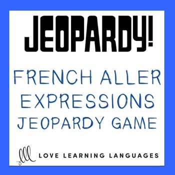 French Aller Expressions Jeopardy Game