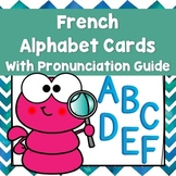 French Alphabet Cards (with pronunciation guide)