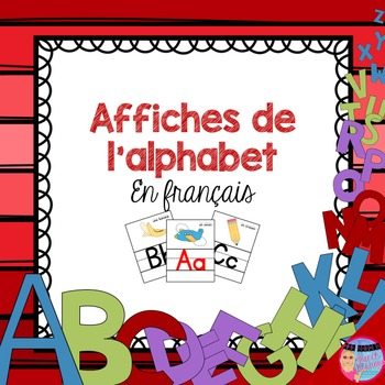 French Alphabet Posters - Affiches de l'alphabet