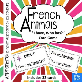 French, Animals:  'I have Who has' Cards