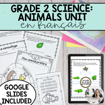 Growth and Changes in Animals Unit / Les animaux (French Version)