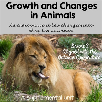 French Growth and Changes in Animals Science Unit Grade 2 (Les animaux)