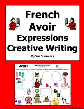 french avoir expressions creative writing activity worksheet by sue summers. Black Bedroom Furniture Sets. Home Design Ideas