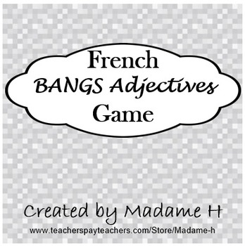 French BANGS Adjectives Game