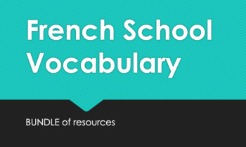 French BUNDLE : School Supplies and Classes vocabulary