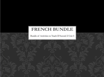 French Bundle : items appropriate for teaching D'Accord 2 Unit 5