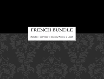French BUNDLE : items appropriate for teaching D'Accord 2 Unit 6