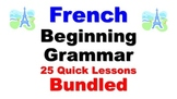 French Beginner Grammar Lessons (not verbs): 25 Quick Lessons Bundled