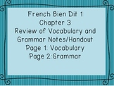 French Bien Dit 1 Chapter 3 Review of Vocabulary and Grammar Notes/ Handout