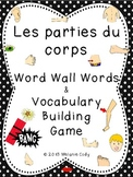 French Body Parts / Les parties du corps (Word Wall Words and Vocab Game)