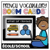 French Boom Cards™ Le vocabulaire d'école   Distance Learning