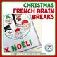 French Christmas Brain Breaks   Christmas French activity   Noël français