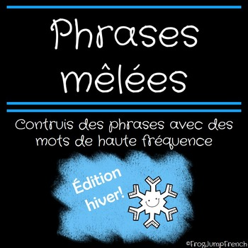 Phrases melees hiver // French Build a Sentence Winter Edition