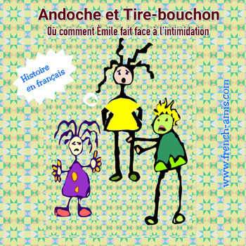French - Bullying - Intimidation - A story and activities around Bullying