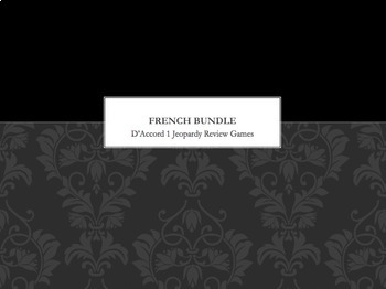 French Bundle : 9 Jeopardy-style reivew games that work with D'Accord 1