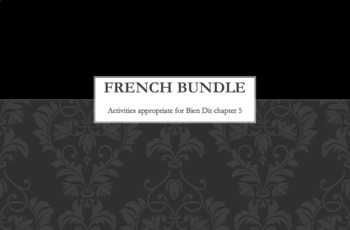 French Bundle : items appropriate for teaching Bien Dit 1 ch. 5