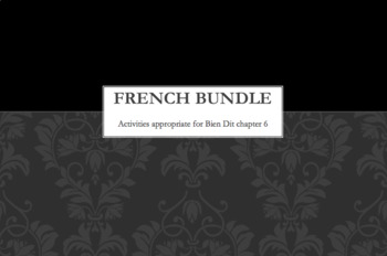 French Bundle : items appropriate for teaching Bien Dit 1 ch. 6