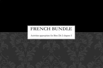 French Bundle : items appropriate for teaching Bien Dit 2 ch. 3