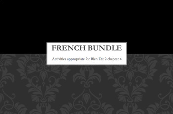 French Bundle : items appropriate for teaching Bien Dit 2 ch. 4