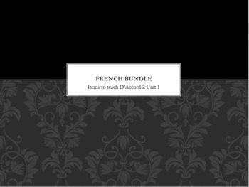 French Bundle : items appropriate for teaching D'Accord 2 Unit 1