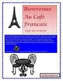 Bienvenue A La Classe De Français and Au Café Français sign.