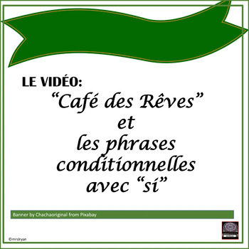 French – Café des Rêves - Si clauses and writing activity