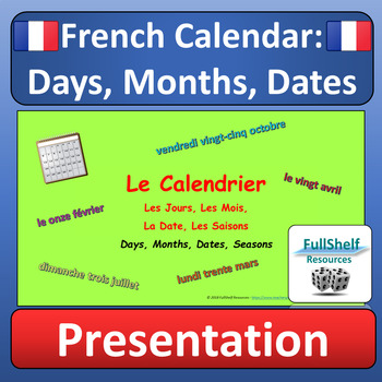 French Calendar Presentation (Le Calendrier: Days, Months, Dates)