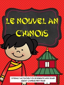French Chinese New Year Nouvel An chinois mini unit Social Studies celebrations
