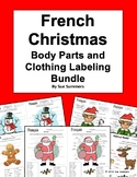French Christmas Body Parts and Clothing Labeling Activity Bundle of 5