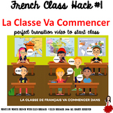 6 French Class Hack #1 La Classe Va Commencer CI  TPRS  TCI  90% Target Language