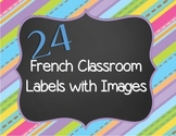 French Classroom Labels - 24 French Words with Images