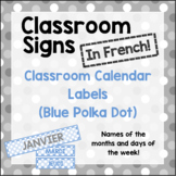 French Classroom Labels - Calendar Months and Days (Blue Polka Dots)