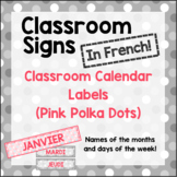 French Classroom Labels - Calendar Months and Days (Pink Polka Dots)