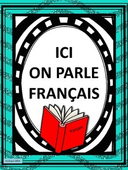 French Classroom Posters - Ici On Parle Français