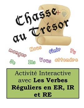 French Regular Verbs (ER, IR, RE) Scavenger Hunt Activity