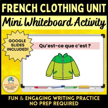 French Clothing Unit - Mini Whiteboard Activity [Les Vêtements]