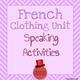 French Clothing Unit - Speaking Activities [Les Vêtements]