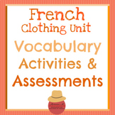 French Clothing Unit - Vocabulary Activities & Assessments